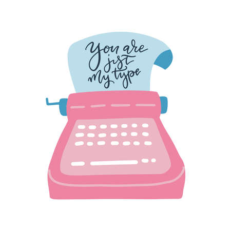Retro typewriter with paper sheet. Lettering text - You are my type. Funny pun quote. Flat hand drawn vector illustatration.
