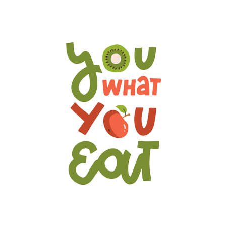 You are What you Eat - motivational lettering phrase. Hand written calligraphy wit apple and kiwi. Colorful vector illustration Isolated on white background for gift cards, poster, t-shirt, banner. 일러스트