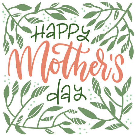 Mothers Day floral lettering greeting card. Happy Mothers day wording with hand drawn green branches and dots on white background. Leaves frame with text . Flat hand drawn vector illustration.