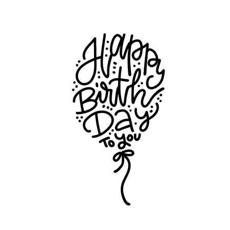 Happy Birthday to you text written in ballon shape. Hand lettering typography template with air balloon silhouette. For Birthday posters, cards, prints, balloons. Vector hand drawn linear concept. Иллюстрация