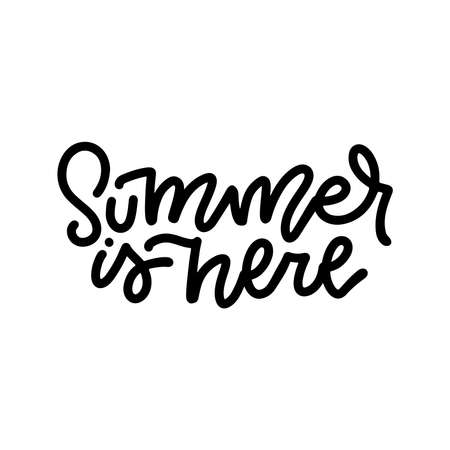 Summer is here - lettering  sign. Linear inspirational quote and motivational typography art.composition design. Vector line text. Black on white