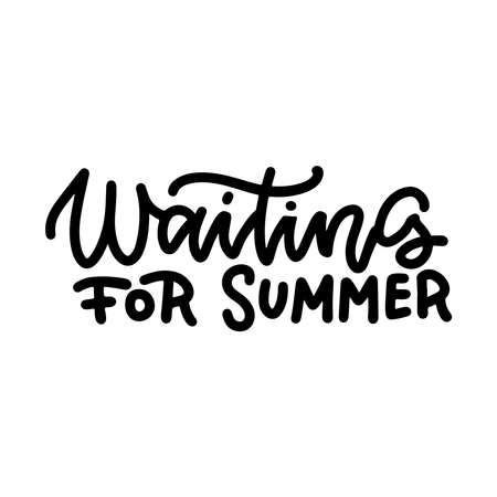 Waiting for summer - linear funny slogan about vacation. Sketch quote, phrase on white background. Unique hand drawn vector lettering and custom typography for your design. Иллюстрация