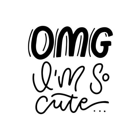 OMG Im so cute - lettering sticker for social media content. Vector hand drawn calloghaphy illustration design.