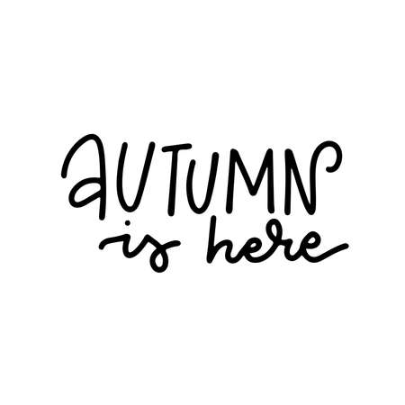 Autumn is here - hand drawn lettering quote. Simple linear element for invitations, posters, greeting cards. Seasons Greetings vector design