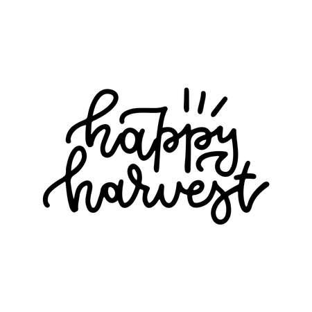 Happy Harvest - autumn lettering quote. Cute linear hand drawn calligraphy. Print Design monoline Vector illustration. Vectores