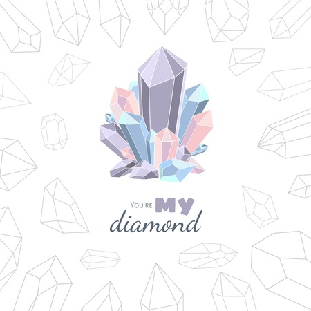 You are my diamond. Illustration with crystals, gem and minerals on a white background.