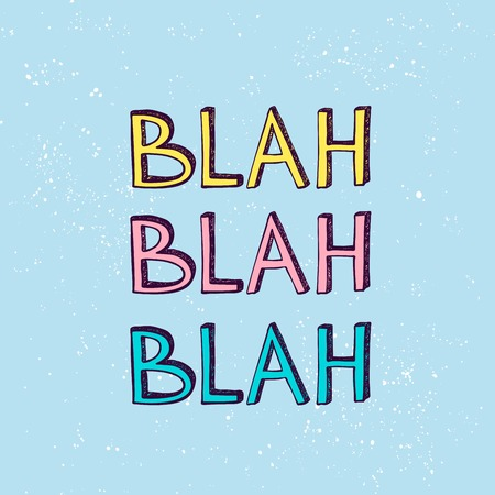 Blah Blah Blah slogan. Hand drawn vector illustpation.