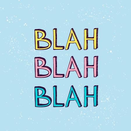 Lema de Blah Blah Blah. Ilustración de vector dibujado a mano.