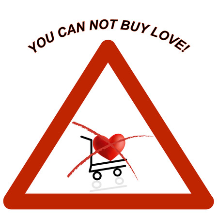 can not: You can not buy love! sign. Illustration