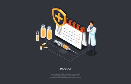 Isometric 3D Concept Of Vaccination. Preparing Of Vaccine Against Virus. Timetable Of Vaccination. Self Confident Doctor Standing Near Calendar With Pills And Medicaments. Cartoon Vector Ilustration