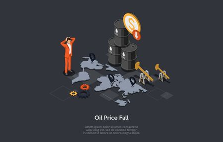 Concept Of Economic Crisis. Businessman Or Trader Watching For Oil Price. Barrels With Oil On World Map. Character Analyses Market Indicators And Make Money On Fall. Isometric 3D Vector Illustration.