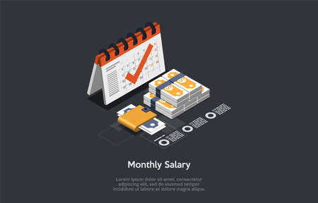 Salary Wage Business Isometry Concept. Three Items Including Calendar With Checkmark, Wads Of Money, Money Savings In Yellow Purse On Dark Grey Background. Colorful 3d Isometric Vector Illustration