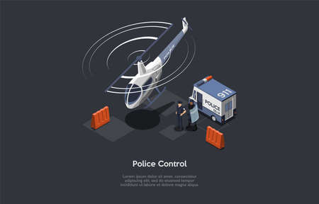 Police Control Conceptual Composition. Vector Illustration, Cartoon 3D Style. Isometric Design With Writings And Dark Background. Two Male Officers In Uniform Standing Near Special Van And Helicopter