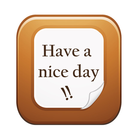 have a nice day message in a white paper Vector