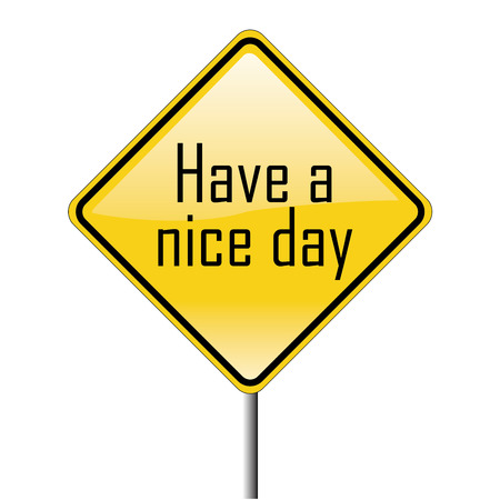 a 'have a nice day' message in a transit signal Vector