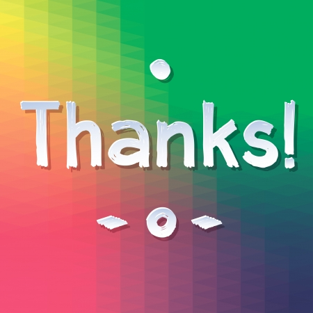 thank you very much:  THANKS  Vector Lettering  rewarding postcard with geometric pattern in pink and yellow and green and violet  Brushstroke white letters, circle and point  Thank you card with font and typography