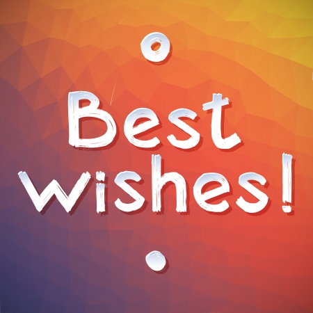 white letters: Best Wishes Vector Lettering  Best Wishes postcard with geometric pattern in red and yellow and violet  Brushstroke white letters, circle and the point