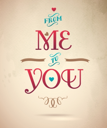 mindful: Typographical Background Illustration FROM ME TO YOU  Happy Valentines Day