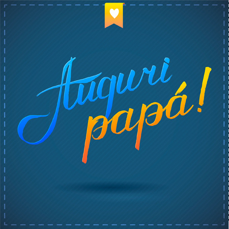 happy Fathers day card with calligraphy. vector illustration auguri papa