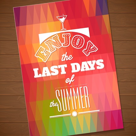 Enjoy the last days of the summer .Typographic , motivation poster for your inspiration. Can be used as a poster or postcard.