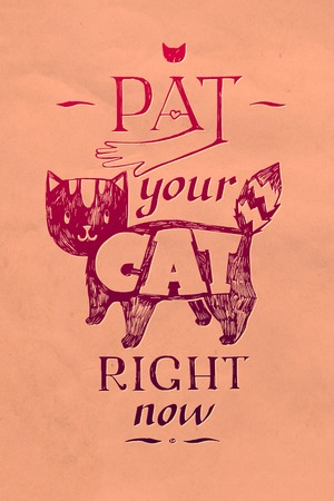 Typographic illustration pat your cat right now! Illustration for the owners of cats. Funny cat sketch