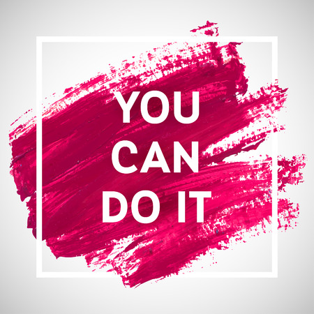 white letters: You Can Do It motivation square acrylic stroke poster. Text lettering of an inspirational saying. Quote Typographical Poster Template, vector design. Illustration