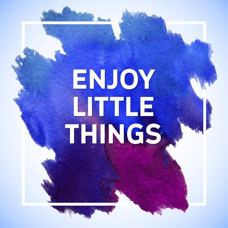 mision: Disfrute de la motivación Little Things plaza cartel ictus acrílico. Las letras del texto de un refrán inspirado. Cita Plantilla del cartel tipográfico, diseño del vector