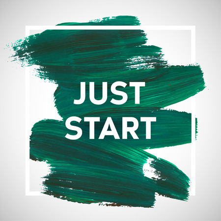 at the start: Just Start lettering of an inspirational saying. Quote Typographical Poster Template, vector design .