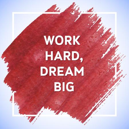 Hard Work Dream Big motivation affiche du coup acrylique carré. lettrage du texte d'une énonciation inspirée. Citer typographique modèle d'affiche, conception de vecteur Banque d'images - 40912586