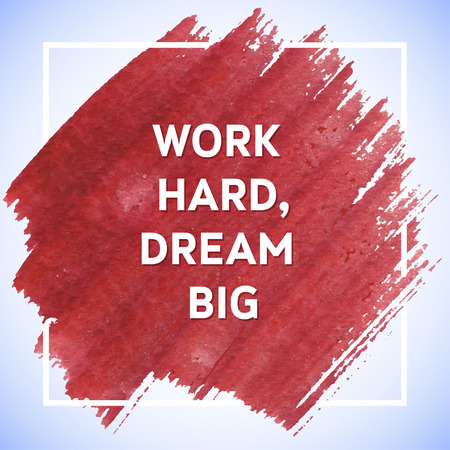 Work Hard Dream Big motivation square acrylic stroke poster. Text lettering of an inspirational saying. Quote Typographical Poster Template, vector design Ilustracja
