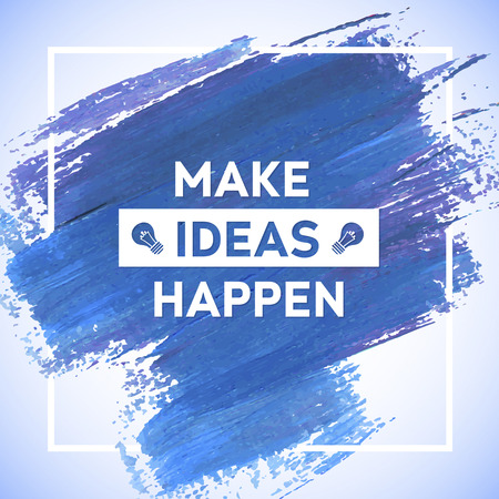 MAKE IDEAS HAPPEN motivation square acrylic stroke poster. Text lettering of an inspirational saying. Quote Typographical Poster Template, vector design Ilustração