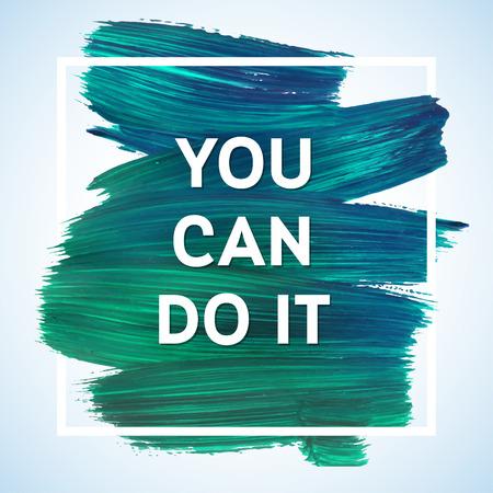 mision: Usted puede hacerlo simplemente comenzar las letras de un refrán inspirado. Cita Plantilla del cartel tipográfico, diseño del vector