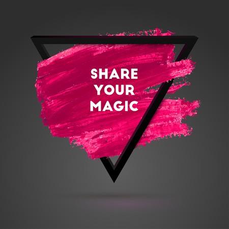 Condividi la tua magia. Illustrazione Sfondo tipografica con citazione. Forma Triangolo Plastica e Acquerello Pennellata. Lettering testo di un modello di Dire Inspirational, disegno vettoriale. Archivio Fotografico - 48082611