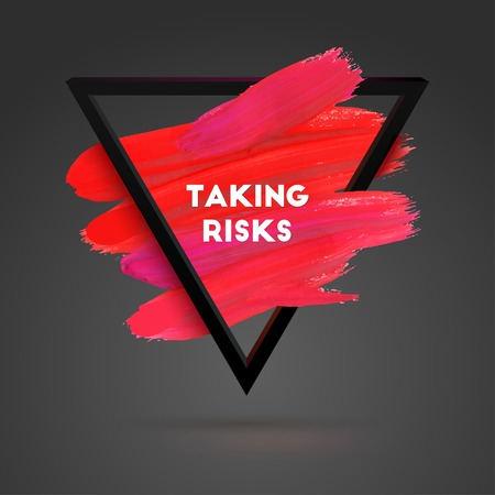 taking risks: Taking Risks. Triangle motivation square acrylic stroke poster. Typographical Background Illustration with Quote.  Text lettering of an inspirational saying. Poster Template, vector design.