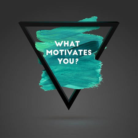 What motivates you? Triangle motivation square acrylic stroke poster. Typographical Background Illustration with Quote.  Text lettering of an inspirational saying. Poster Template, vector design.  イラスト・ベクター素材