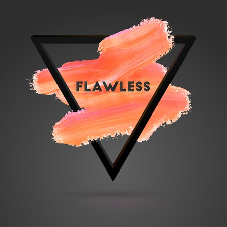 flawless: Flawless. Typographical Background Illustration with Quote. Triangle Plastic Shape and Watercolor Brush Stroke. Text Lettering of an Inspirational Saying Template, Vector Design.