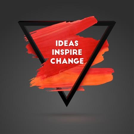 Ideias inspiram mudanças. Cartaz de curso acrílico quadrado triângulo de motivação. Ilustração tipográfica de fundo com citação. Letras de texto de um ditado inspirador. Modelo de cartaz, desenho vetorial. Ilustración de vector