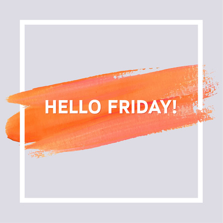 Hello Friday. Orange Spring Motivation Typographic Poster. Square Acrylic  Stroke Card. Text Lettering
