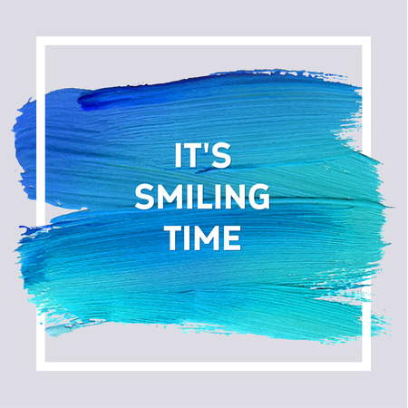 its smiling time. Spring Motivation Typographic Poster. Square Acrylic Stroke Card. Text Lettering of an Inspirational Saying. Quote Typographical Template, Vector Design