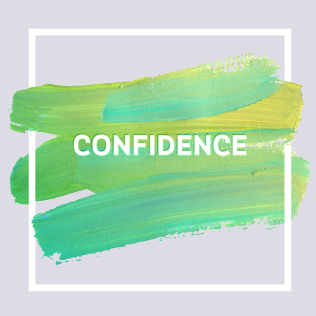 Confidence. Motivation square acrylic stroke poster. Text lettering of an inspirational saying. Quote Typographical Poster Template, design