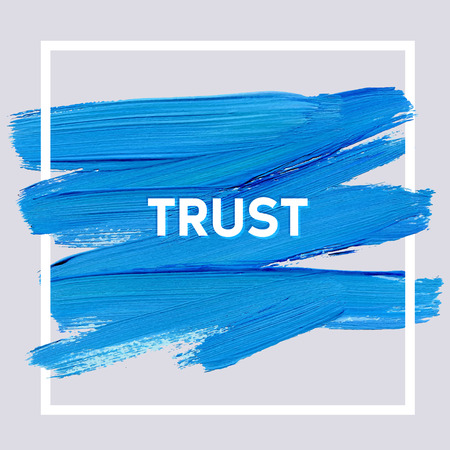 Trust. Motivation square acrylic stroke poster. Text lettering of an inspirational saying. Quote Typographical Poster Template, design
