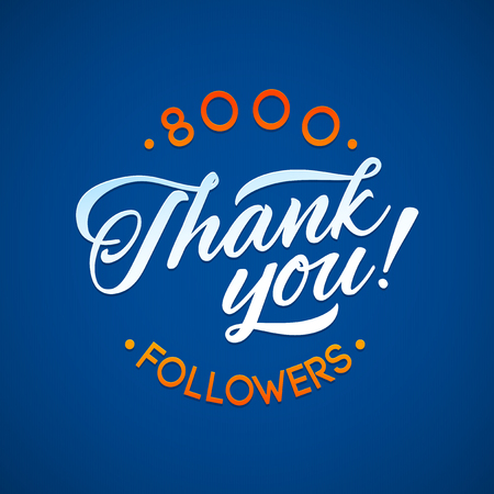subscriber: Thank you 8000 followers card. Vector thanks design template for network friends and followers. Image for Social Networks. Web user celebrates a large number of subscribers or followers