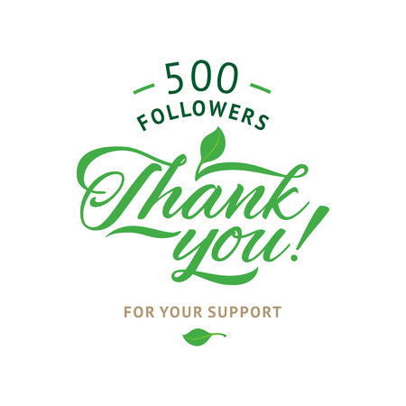 followers: Thank you 500 followers card. Vector ecology design template for network friends and followers. Image for Social Networks. Web user celebrates a large number of subscribers or followers.