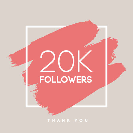 following: Vector thanks design template for network friends and followers. Thank you 20 K followers card. Image for Social Networks. Web user celebrates large number of subscribers or followers.