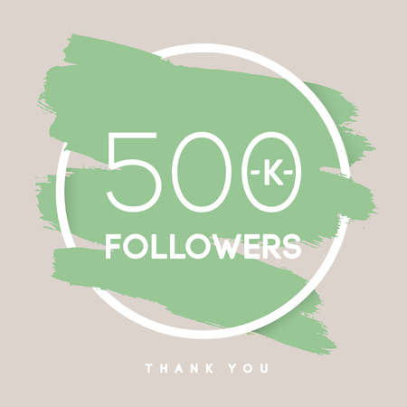 follower: Vector thanks design template for network friends and followers. Thank you 500 K followers card. Image for Social Networks. Web user celebrates large number of subscribers or followers.