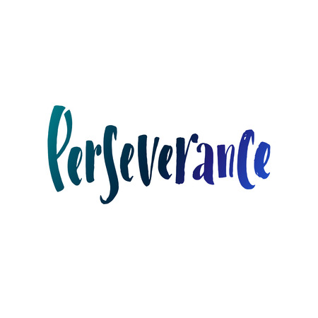 perseverance: Calligraphic Motivation Quote Poster. Pen Stroke Font. Motivate Yourself. Hand drawn motivational quote. Modern brush pen lettering. Perseverance Illustration