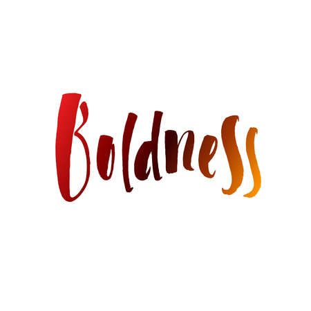 boldness: Calligraphic Motivation Quote Poster. Pen Stroke Font. Motivate Yourself. Hand drawn motivational quote. Modern brush pen lettering. Boldness