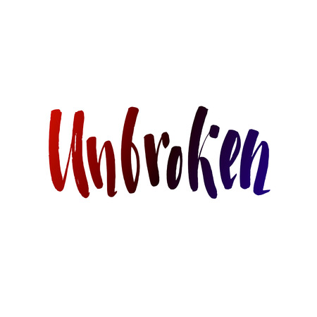 unbroken: Calligraphic Motivation Quote Poster. Pen Stroke Font. Motivate Yourself. Hand drawn motivational quote. Modern brush pen lettering. Unbroken