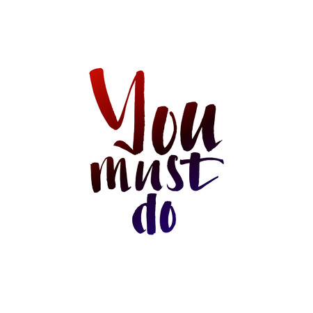 Calligraphic Motivation Quote Poster. Pen Stroke Font. Motivate Yourself. Hand drawn motivational quote. Modern brush pen lettering. You must do