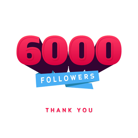 network card: Vector thanks design template for network friends and followers. Thank you 6000 followers card. Image for Social Networks. Web user celebrates a large number of subscribers or followers. Illustration
